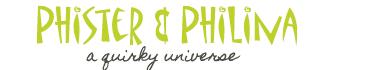 Phister & Philina
